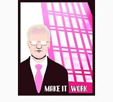 Make It Work Unisex T-Shirt