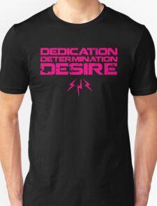 DEDICATION, DETERMINATION, DESIRE T-Shirt