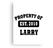 PROPERTY OF LARRY Canvas Print