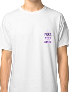 Kanye - I Feel Like Kobe Classic T-Shirt