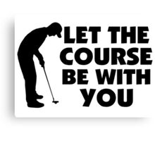 Course Be With You Golfing Canvas Print