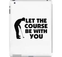 Course Be With You Golfing iPad Case/Skin