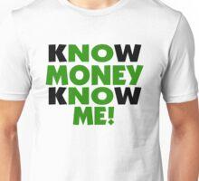 Know Money Know Me Unisex T-Shirt