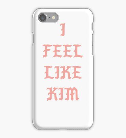 I Feel Like Kim iPhone Case/Skin