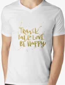 Travel, Fall in Love, Be Happy Mens V-Neck T-Shirt