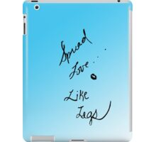 Spread love like legs  iPad Case/Skin