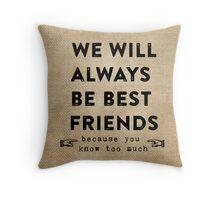 Best Friends Burlap Throw Pillow