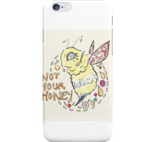 not ur honey iPhone Case/Skin