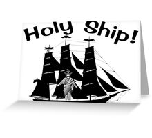 Holy Ship It's Jesus! Greeting Card