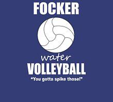 Focker Water Volleyball  Unisex T-Shirt