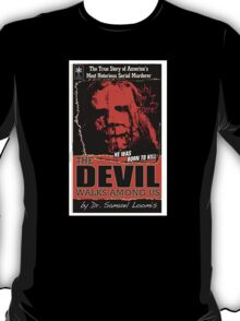 """The Devil Walks Among Us"" - By Dr. Samual Loomis (Notorious Michael A. Myers)  T-Shirt"