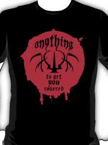 Anything To Get You Covered T-Shirt