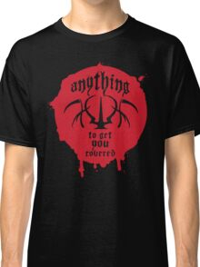 Anything To Get You Covered Classic T-Shirt