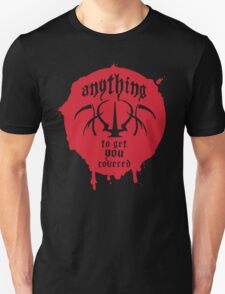 Anything To Get You Covered Unisex T-Shirt