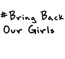 Bring Back Our Girls by hipsterapparel