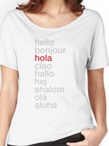 Hola-hello. Languajes Women's Relaxed Fit T-Shirt