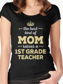 The Best Kind Of Mom Raises A 1st Grade Teacher. Gift For Mom Women's Fitted Scoop T-Shirt