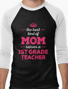 The Best Kind Of Mom Raises A 1st Grade Teacher. Gift For Mom Men's Baseball ¾ T-Shirt