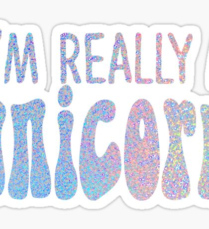 I'm Really a Unicorn Sticker