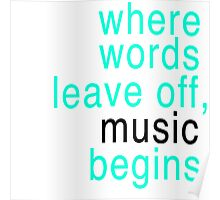 Where words leave off, music begins  Poster