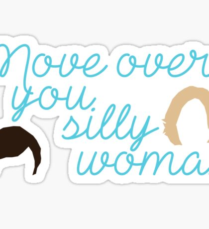 Move over, you silly woman Sticker