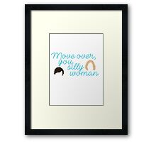 Move over, you silly woman Framed Print