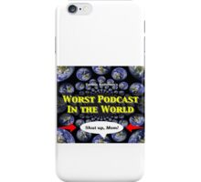 Worst T-shirt in the World iPhone Case/Skin