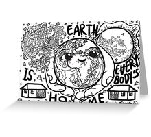 Earth is Our Home! B&W Greeting Card