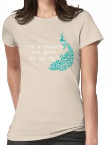Mark Wahlberg Quote - I'm A Peacock You Gotta Let Me Fly! Womens Fitted T-Shirt