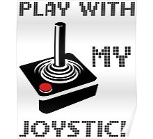 Play With My Joystick Poster