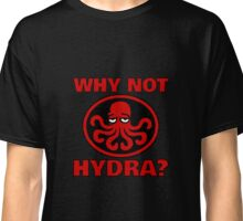 Why Not Hydra? Classic T-Shirt