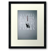 """""""A camera is a tool for learning how to see without a camera."""" – Dorothea Lange Framed Print"""
