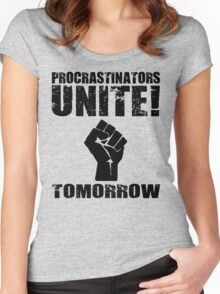 Procrastinators Unite! Tomorrow  Women's Fitted Scoop T-Shirt