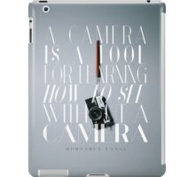 """A camera is a tool for learning how to see without a camera."" – Dorothea Lange iPad Case/Skin"