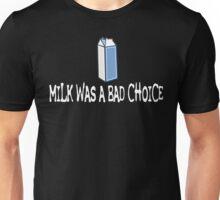 Anchorman Quote - Milk Was A Bad Choice Unisex T-Shirt