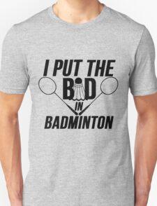 BAD IN BADMINTON Unisex T-Shirt