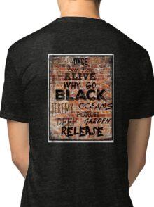 Ten Reasons Why Tri-blend T-Shirt
