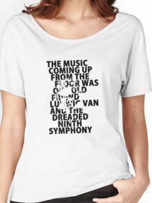 A Clockwork Orange - The Music Coming Up From The Floor Was Our Old Friend Ludwig Van And The Dreaded Ninth Symphony Women's Relaxed Fit T-Shirt