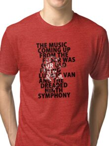 A Clockwork Orange - The Music Coming Up From The Floor Was Our Old Friend Ludwig Van And The Dreaded Ninth Symphony Tri-blend T-Shirt