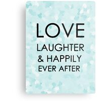Love, Laughter & Happily Ever After Metal Print