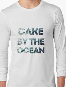 cake by the ocean Long Sleeve T-Shirt