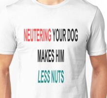 Funny innuendo about Neutering Unisex T-Shirt