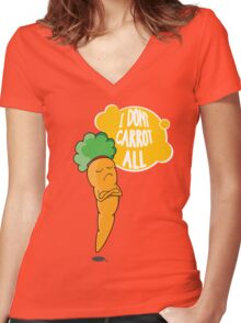 I Dont Carrot All Women's Fitted V-Neck T-Shirt