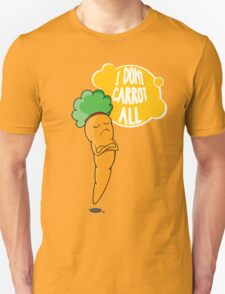 I Dont Carrot All T-Shirt