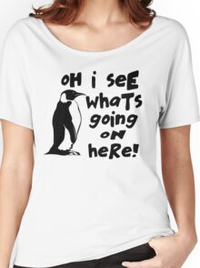 Billy Madison Quote - Oh I See What's Going On Here Women's Relaxed Fit T-Shirt