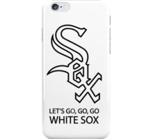 Let's Go White Sox  iPhone Case/Skin