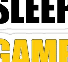 Eat, Sleep, Game. Sticker