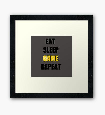 Eat, Sleep, Game. Framed Print