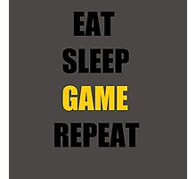 Eat, Sleep, Game. Photographic Print