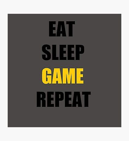 Eat, Sleep, Game. Photographic Print